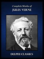 Delphi Complete Works of Jules Verne (Illustrated) 47 novels in English