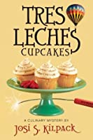 Tres Leches Cupcakes (Sadie Hoffmiller Culinary Mystery Series)