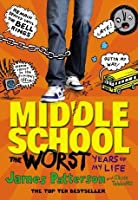 Middle School: The Worst Years of My Life: (Middle School 1) (Middle School Series)