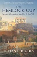 The Hemlock Cup: Socrates, Athens and the Search for the Good Life (Vintage)