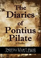 The Diaries of Pontius Pilate - A Thriller