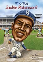 Who Was Jackie Robinson? (Who Was...?)