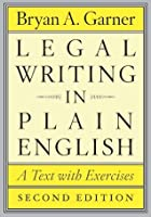 Legal Writing in Plain English, Second Edition: A Text with Exercises (Chicago Guides to Writing, Editing, and)