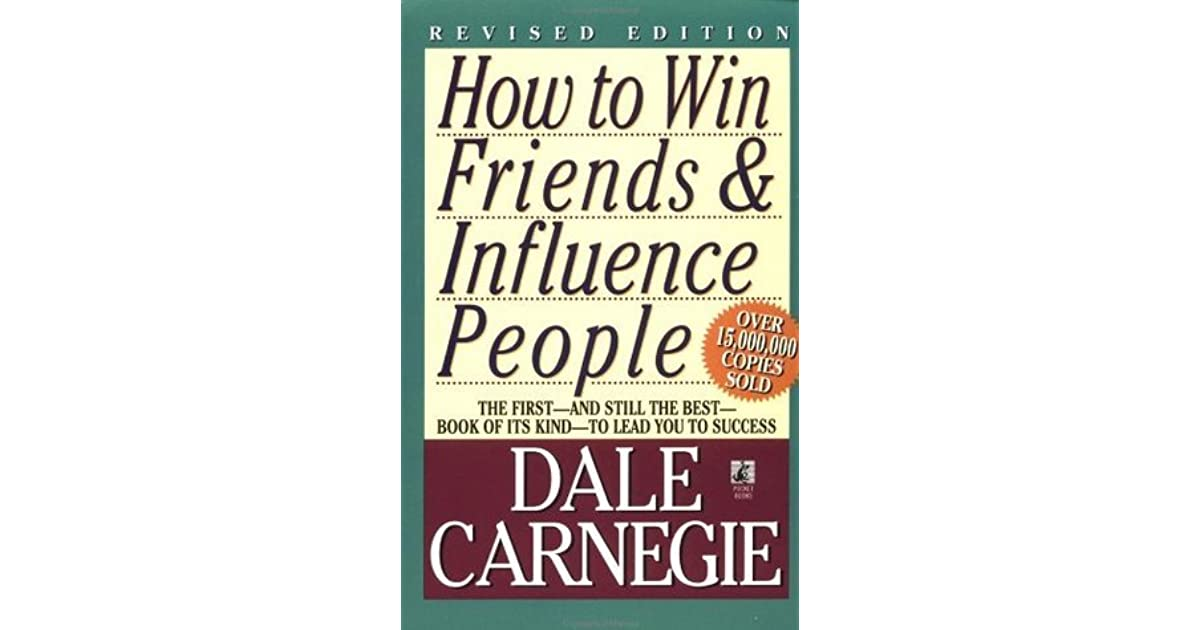 how to win friends and influence people essay Dale carnegie and his book how to win friends and influence people has changed peoples lives here i present father forgets my favourite essay.