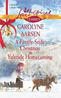 A Family-Style Christmas and Yuletide Homecoming (Love Inspired Classics)