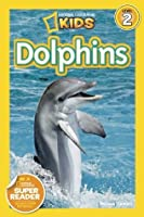 Dolphins (National Geographic Readers)