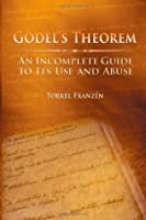 Gӧdel's Theorem: An Incomplete Guide to Its Use and Abuse