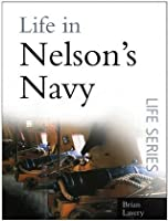 Life in Nelson's Navy (Life Series)