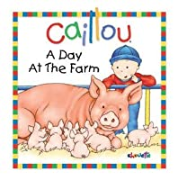 Caillou: A Day at the Farm (Little Dipper)