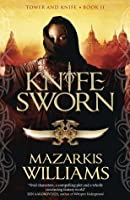 Knife-Sworn (Tower and Knife Trilogy)