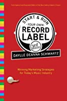 Start and Run Your Own Record Label, Third Edition (Start & Run Your Own Record Label)
