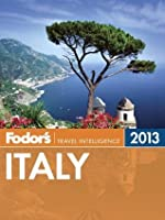 Fodor's Italy 2013 (Full-color Travel Guide)