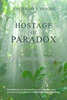 Hostage of Paradox: A Qualmish Disclosure