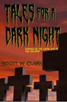 Tales for a Dark Night--A Horror Anthology