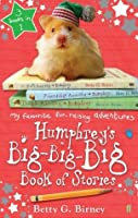 Humphrey's Big-Big-Big Book of Stories