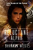 Reluctant Alpha (Love Slaves of the Alpha's 4)