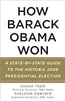 How Barack Obama Won: A State-by-State Guide to the Historic 2008 Presidential Election (Vintage)