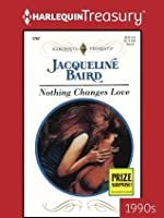 Nothing Changes Love (Harlequin Presents)