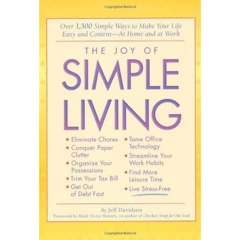 The joy of simple living over 1 500 simple ways to make for Minimalist living forum
