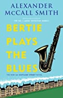 Bertie Plays the Blues (44 Scotland Street #7)