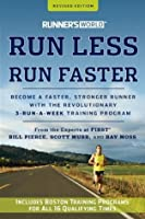 Runner's World Run Less, Run Faster: Become a Faster, Stronger Runner with the Revolutionary 3-Run-a-Week Training Program (Revised Edition)