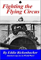 Fighting the Flying Circus (Illustrated)