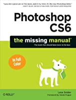 Photoshop CS6: The Missing Manual (Missing Manuals)