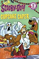 Scholastic Reader Level 2: Scooby-Doo and the Cupcake Caper (Scooby-Doo Reader)