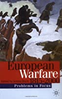 European Warfare 1815-2000 (Problems in Focus)