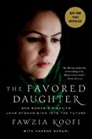 The Favored Daughter: One Woman's Fight to Lead Afghanistan into the Future