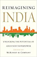 Reimagining India: Unlocking the Potential of Asia's Next Superpower