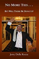 No More Ties . . .  But Will There Be Donuts?