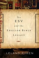 The ESV Bible and the English Bible Legacy