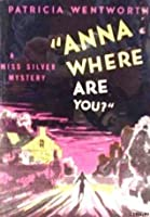 Anna, Where Are You? (Miss Silver)
