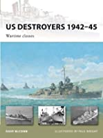 US Destroyers 1942-45: Wartime classes (New Vanguard)