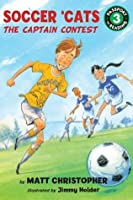 Soccer 'Cats: The Captain Contest (Passport to Reading Level 3)
