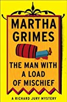 The Man with a Load of Mischief (Richard Jury Mysteries)