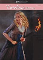 Caroline's Battle (American Girls Collection)