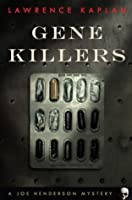 Gene Killers (Joe Henderson Mysteries)