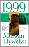 1999: A Novel of the CelticTiger and the Search for Peace (Irish Century)