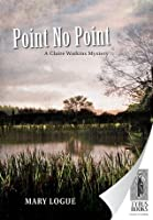 Point No Point (Claire Watkins Mystery)
