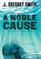 A Noble Cause (E-Galley Review Copy)
