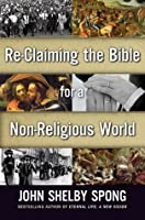 Re-Claiming the Bible for a Non-Religious World