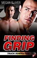 Finding Grip (Track Domination, #4)