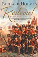 Redcoat: The British Soldier in the Age of Horse and Musket