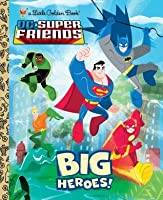 Big Heroes! (DC Super Friends)