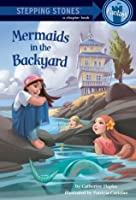 Mermaids in the Backyard (A Stepping Stone Book)