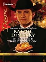 In Bed With The Opposition (Harlequin Desire)