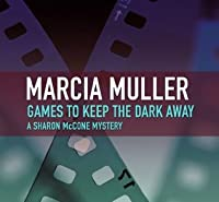 Games to Keep the Dark Away (Sharon McCone)