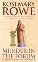 Murder in the Forum (A Libertus Mystery of Roman Britain)